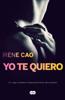 Yo te quiero (Trilogía de los sentidos 3) - Irene Cao