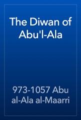 The Diwan of Abu'l-Ala