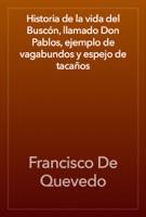 Historia de la vida del Buscón, llamado Don Pablos, ejemplo de vagabundos y espejo de tacaños