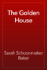 Sarah Schoonmaker Baker - The Golden House artwork