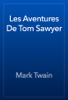 Mark Twain - Les Aventures De Tom Sawyer artwork