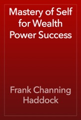 Mastery of Self for Wealth Power Success