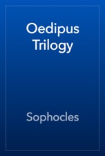 an examination of the trilogy of sophocles Oedipus at colonus essay examples  an overview of the sophocles' trilogy 482 words  an examination of the trilogy of sophocles 481 words 1 page.