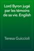Teresa Guiccioli - Lord Byron jugé par les témoins de sa vie. English artwork