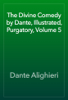 Dante Alighieri - The Divine Comedy by Dante, Illustrated, Purgatory, Volume 5 ilustraciГіn