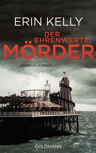 Erin Kelly - Der ehrenwerte Mörder