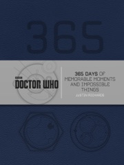 Doctor Who: 365 Days of Memorable Moments and Impossible Things