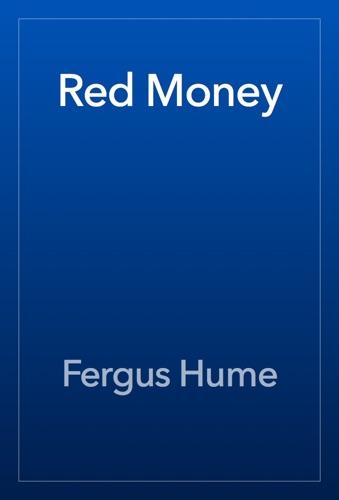 Fergus Hume - Red Money