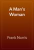Frank Norris - A Man's Woman artwork