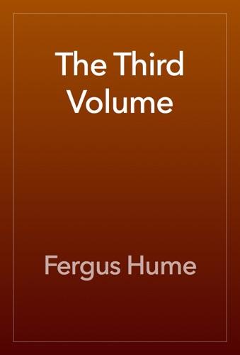 Fergus Hume - The Third Volume