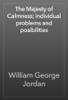 William George Jordan - The Majesty of Calmness; individual problems and posibilities artwork