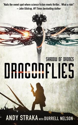 Andy Straka - Dragonflies: Shadow of Drones