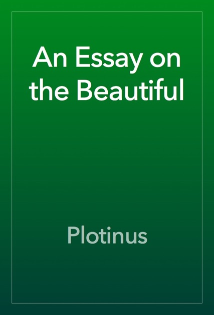remarks on the spoudaios in plotinus essay Plotinus, the neo-platonic philosopher challenges plato's theory that art imitates nature/world of appearances and is thus twice removed from reality plotinus concentrates on the idea that the artist is the creator nature is incomplete and it is the artist who takes raw materials from nature and.