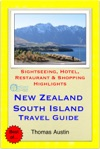 New Zealand South Island Travel Guide - Sightseeing Hotel Restaurant  Shopping Highlights Illustrated