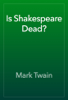 Mark Twain - Is Shakespeare Dead? artwork