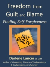 Freedom From Guilt And Blame: Finding Self-Forgiveness