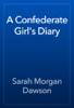 Sarah Morgan Dawson - A Confederate Girl's Diary artwork