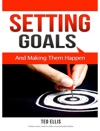 Setting Goals And Making Them Happen