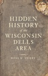 Hidden History Of The Wisconsin Dells Area