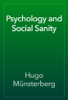Hugo Münsterberg - Psychology and Social Sanity artwork
