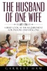The Husband Of One Wife: A Brief Look At The Requirement For Pastors And Deacons
