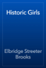 Elbridge Streeter Brooks - Historic Girls обложка