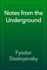 Fyodor Dostoyevsky - Notes from the Underground artwork