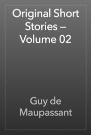 ORIGINAL SHORT STORIES — VOLUME 02