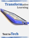 Transformative Learning Text To Tech
