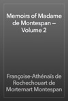 Memoirs Of Madame De Montespan  Volume 2