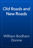 William Bodham Donne - Old Roads and New Roads artwork
