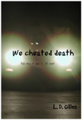We Cheated Death