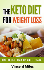 The Keto Diet For Weight Loss book