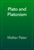 Walter Pater - Plato and Platonism artwork