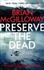 Preserve The Dead - Brian McGilloway