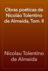 Obras poéticas de Nicoláo Tolentino de Almeida, Tom. II