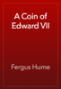 Fergus Hume - A Coin of Edward VII artwork