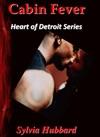 Cabin Fever Heart Of Detroit Series