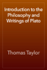 Thomas Taylor - Introduction to the Philosophy and Writings of Plato artwork
