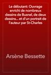 Le Dbutant Ouvrage Enrichi De Nombreux Dessins De Busnel De Deux Dessins Et Dun Portrait De Lauteur Par St-Charles