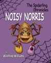 Noisy Norris Spiderling Chronicles