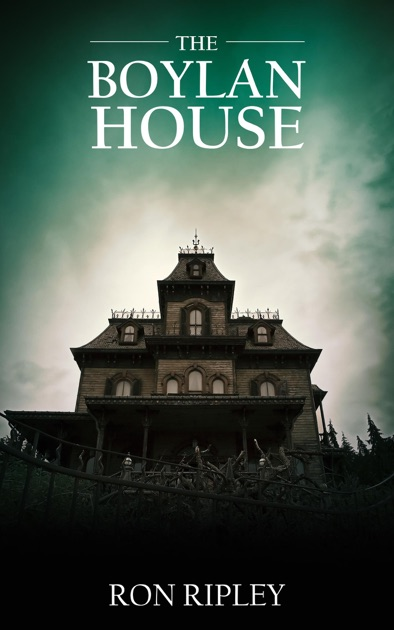 The Boylan House By Ron Ripley On Apple Books