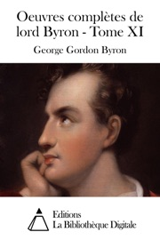 OEUVRES COMPLèTES DE LORD BYRON - TOME XI