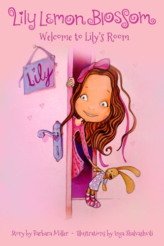 Lily Lemon Blossom Welcome to Lily's Room - Barbara Miller - Barbara Miller