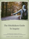 The Hitchhikers Guide To Inquiry