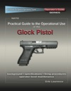 Practical Guide To The Operational Use Of The Glock