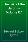 The Last Of The Barons  Volume 07