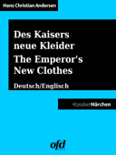 Des Kaisers neue Kleider - The Emperor's New Clothes / Was einem Könige mit drei Schälken begegnet - Of that which happened to a King and three Impostors