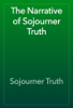 Sojourner Truth - The Narrative of Sojourner Truth artwork