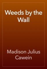 Weeds by the Wall